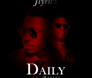 Daily - Jlyricz( Ft. Hassel)